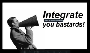 Integrate you bastards!
